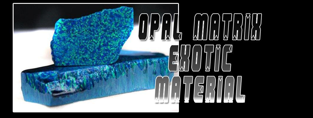 Opal Matrix Exotic Material
